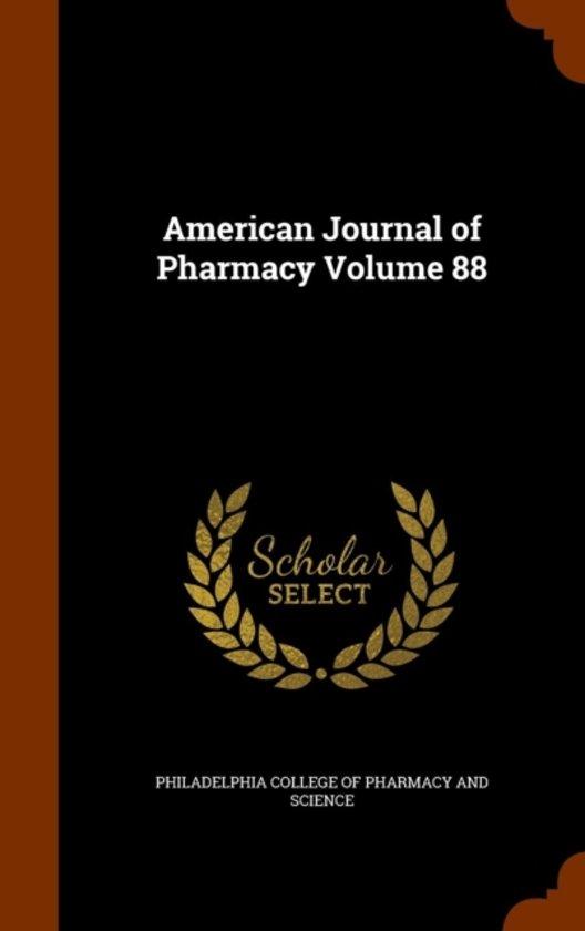 American Journal of Pharmacy Volume 88