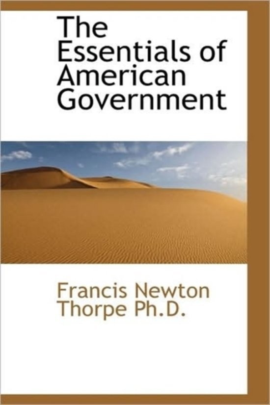 essentials of american government Chapter review making sense of american government and politics at first glance, american politics is complicated and complex, but on further examination, we find.