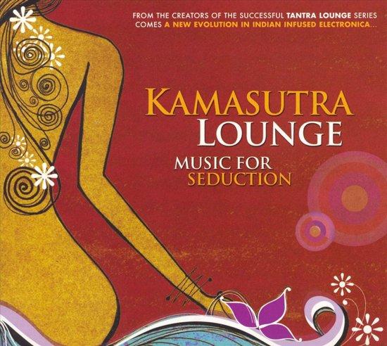 Kamasutra Lounge: Music For Seduction, Vol. 1