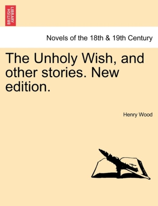 The Unholy Wish, and Other Stories. New Edition.