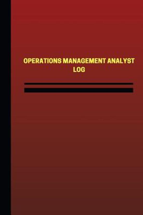 Operations Management Analyst Log (Logbook, Journal - 124 Pages, 6 X 9 Inches)