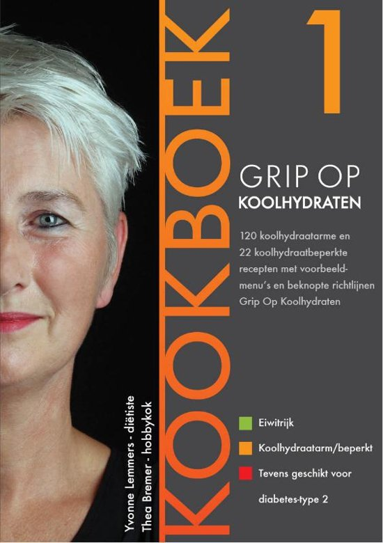 Grip op Koolhydraten 1 - Grip op Koolhydraten Kookboek