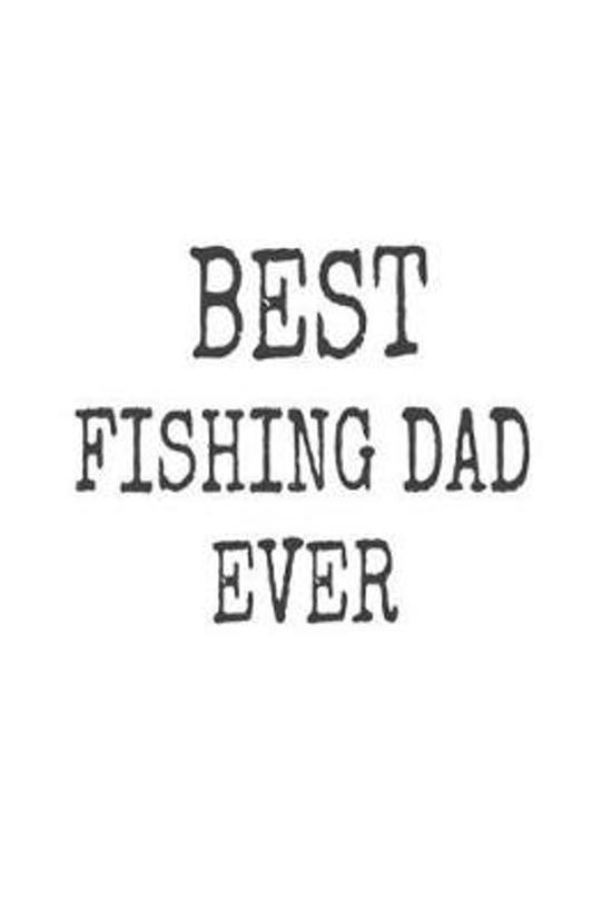 Best Fishing Dad Ever
