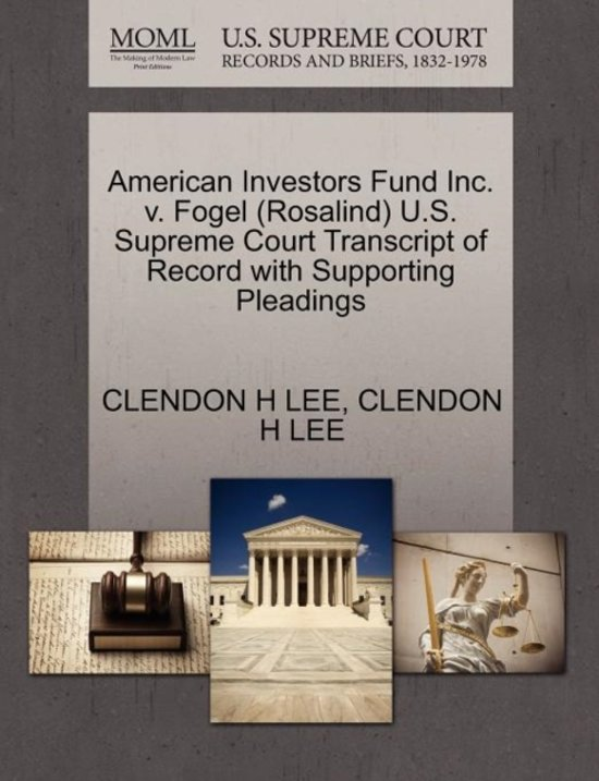 American Investors Fund Inc. V. Fogel (Rosalind) U.S. Supreme Court Transcript of Record with Supporting Pleadings