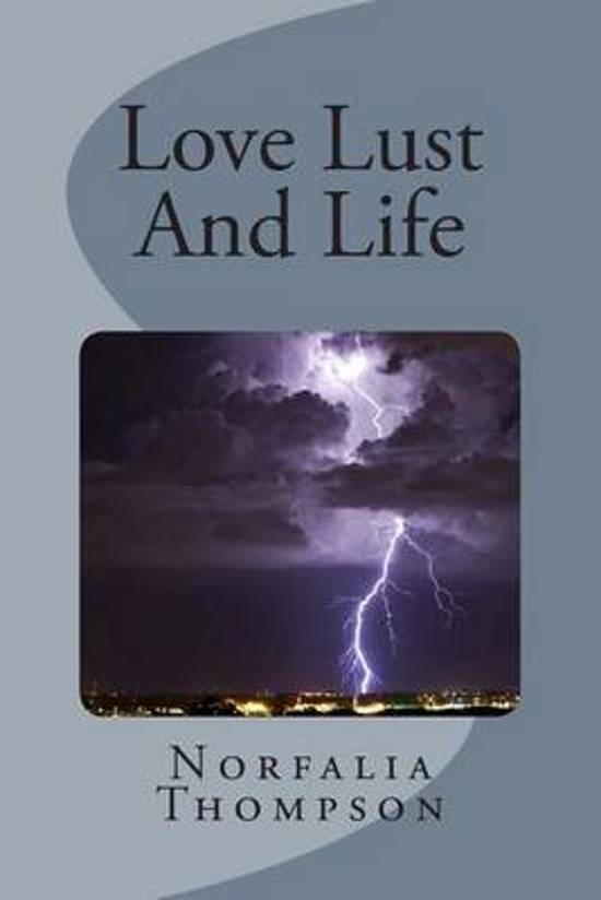 Love Lust and Life