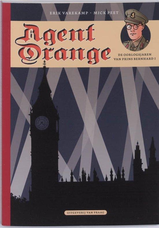 Boek cover Agent orange 03. de oorlogsjaren van prins bernhard 01 van Erik Varekamp (Paperback)