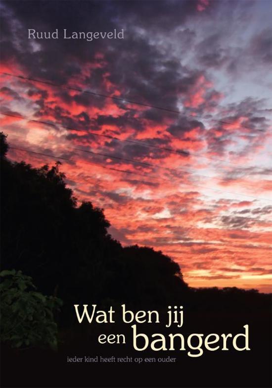 Cover van het boek 'Wat ben jij een bangerd' van Ruud Langeveld
