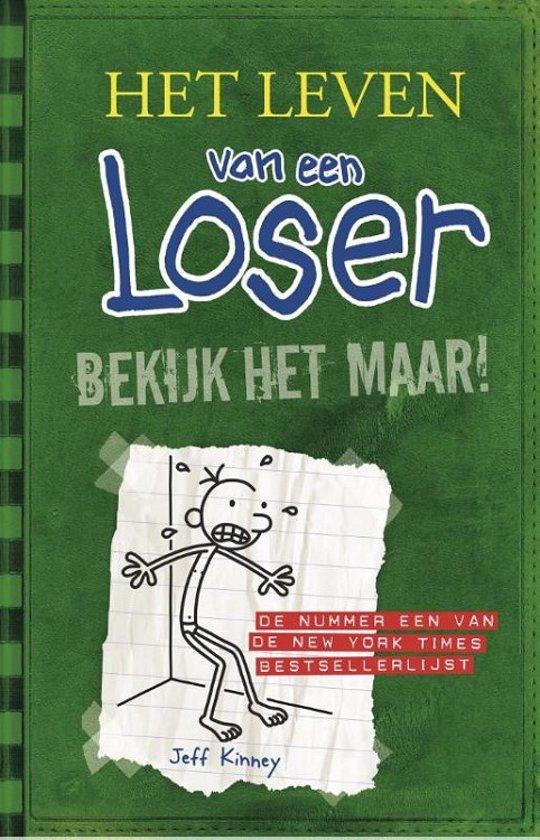 Het leven van een Loser 3 - Bekijk het maar !
