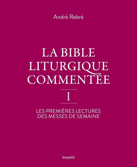 La Bible liturgique commentée