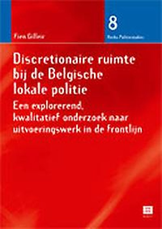 Discretionaire ruimte bij de belgische lokale politie