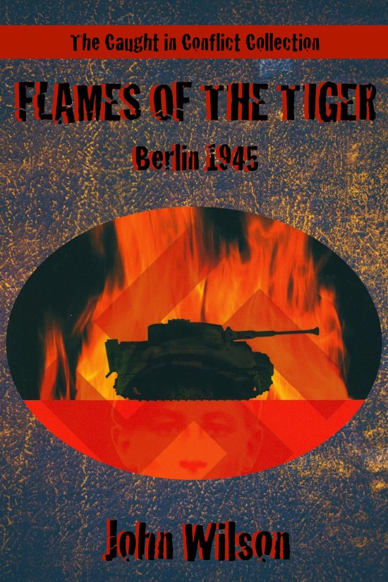 Flames of the Tiger: Berlin, 1945