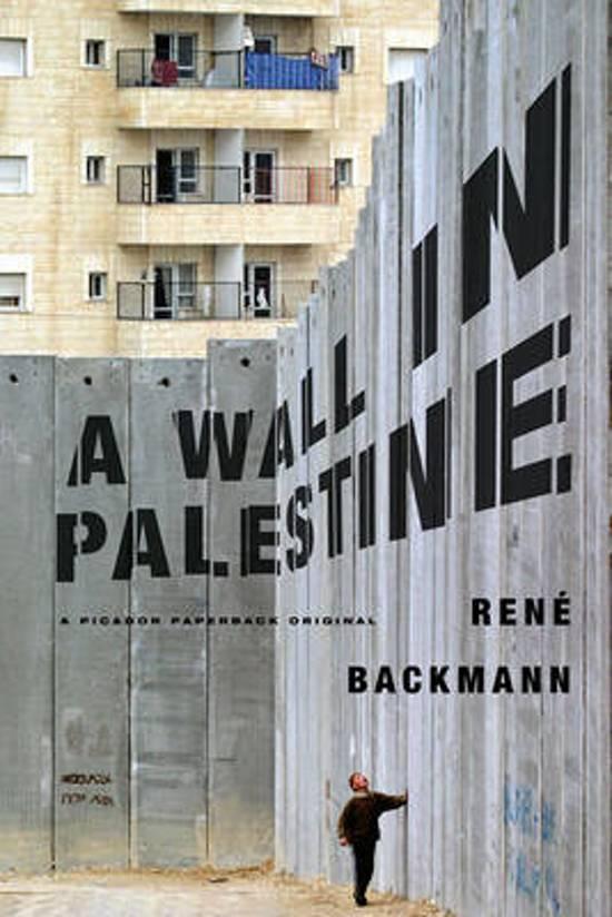 Bol A Wall In Palestine Rene Backmann 9780312427818 Boeken