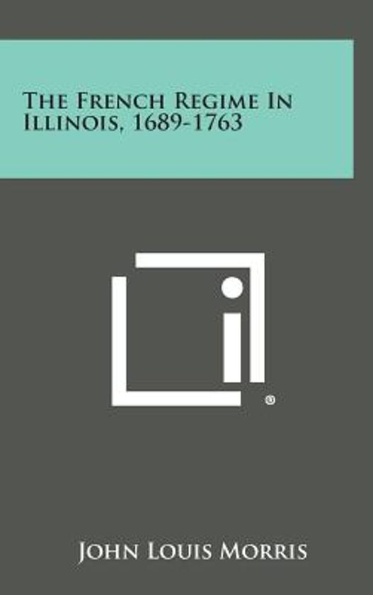 The French Regime in Illinois, 1689-1763