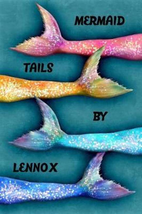 Mermaid Tails by Lennox