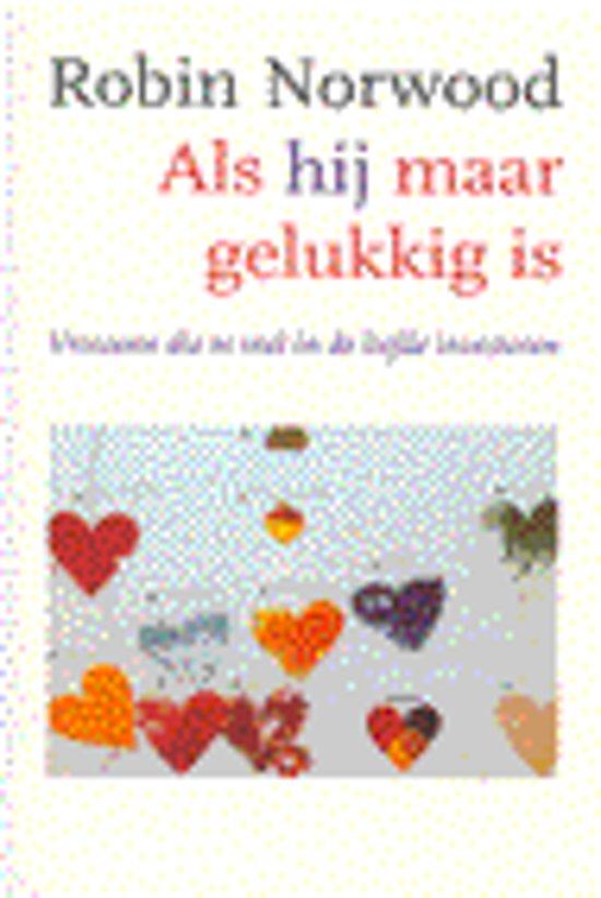Boek cover Als hij maar gelukkig is van Robin Norwood (Paperback)
