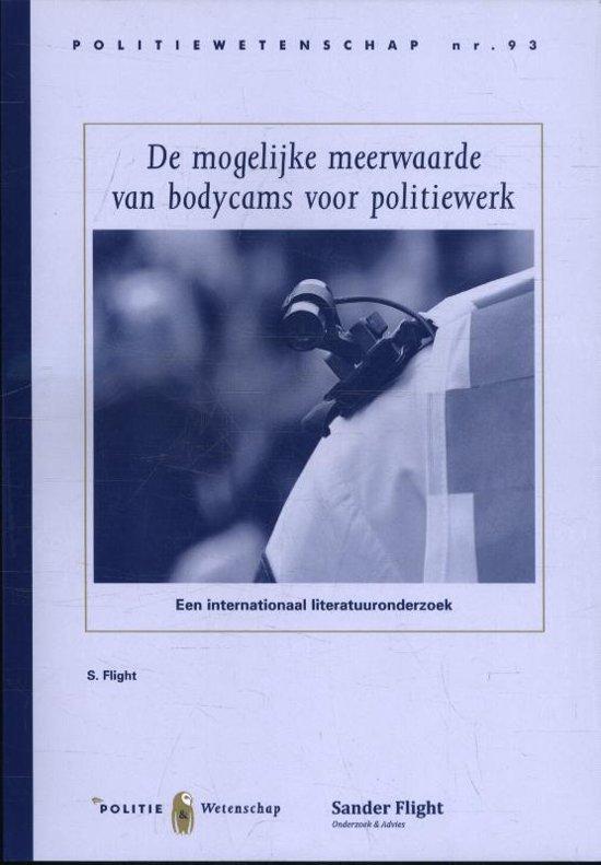 Politiewetenschap 93 - De mogelijke meerwaarde van bodycams voor politiewerk