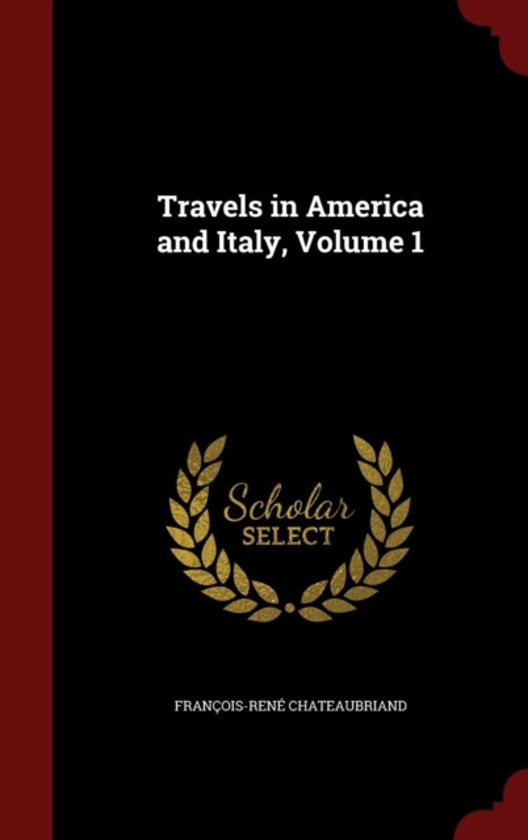 Travels in America and Italy, Volume 1