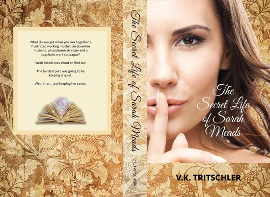 Boek cover The Secret Life of Sarah Meads van VK Tritschler (Onbekend)