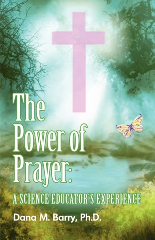 The Power of Prayer a Science Educator's Experience