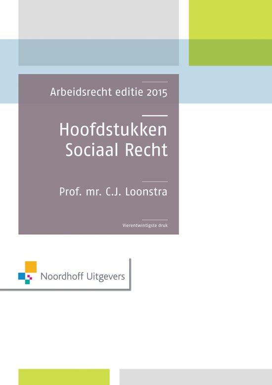 Hoofdstukken sociaal recht/ Editie 2015 - Prof.Mr.C.J. Loonstra |