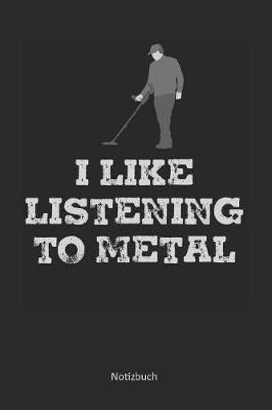 I Like Listening To Metal