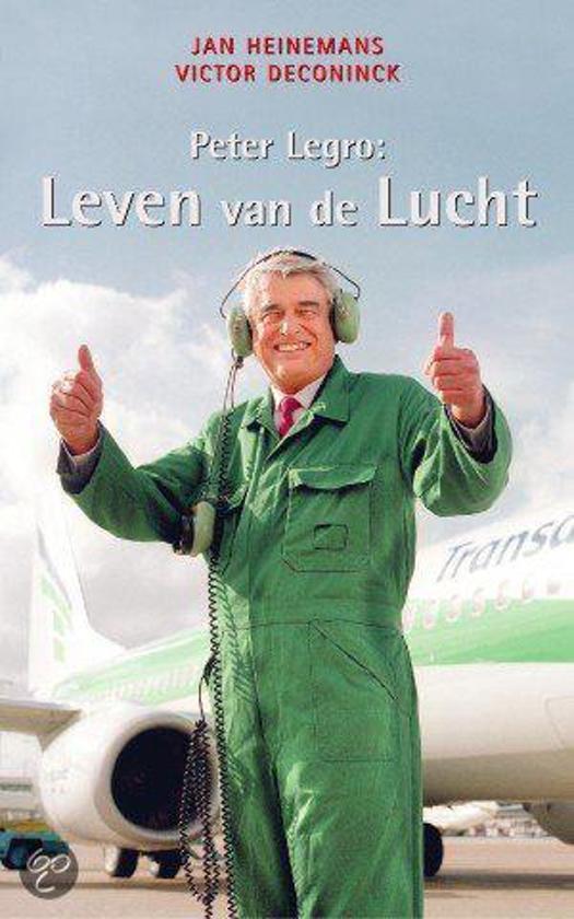 Peter Legro: Leven Van De Lucht