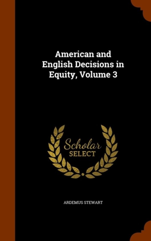 American and English Decisions in Equity, Volume 3