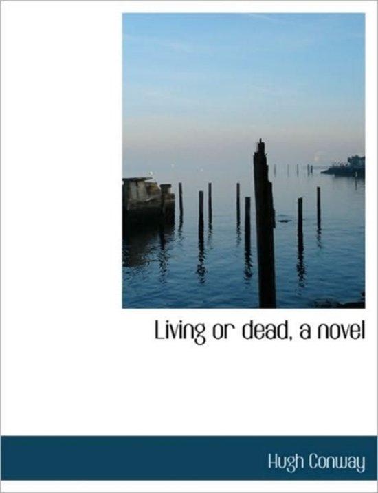 Living or Dead, a Novel