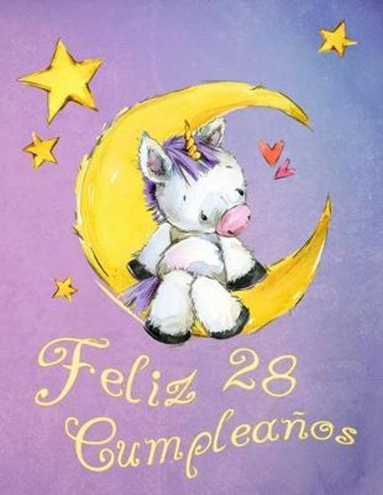 Feliz 28 Cumplea�os: �Mejor que una tarjeta de cumplea�os! Lindo libro de cumplea�os de unicornio que se puede utilizar como un cuaderno o