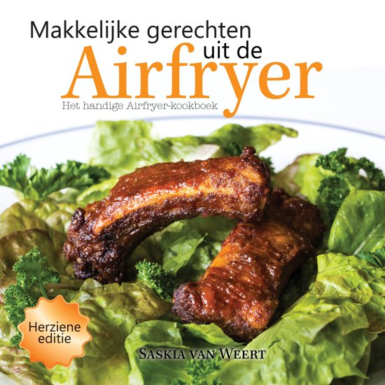 Makkelijke gerechten uit de Airfryer - Het handige Airfryer-kookboek - Saskia van Weert