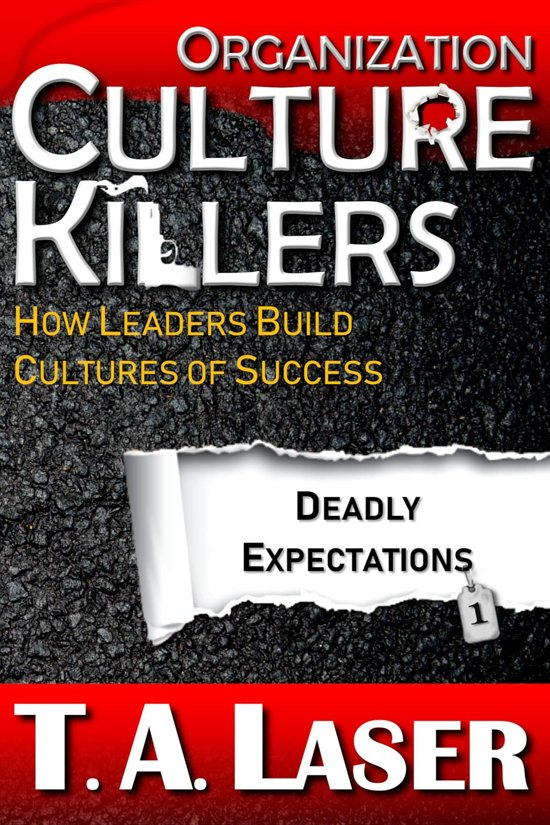 Organization Culture Killers, Deadly Expectations 1