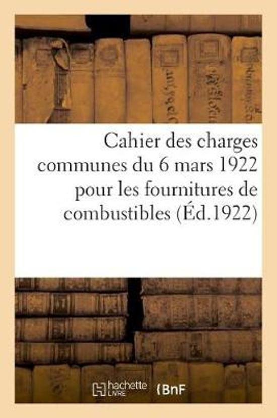 Cahier Des Charges Communes Du 6 Mars 1922 Pour Les Fournitures de Combustibles Autres Que Celles