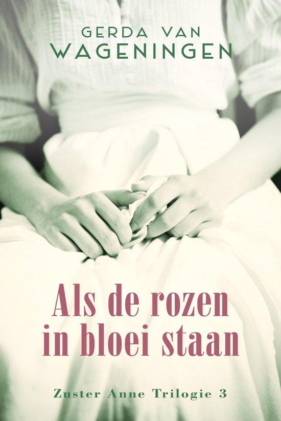 Zuster Anne - Als de rozen in bloei staan