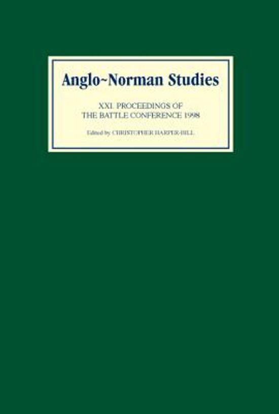 Anglo-Norman Studies XXI - Proceedings of the Battle Conference 1998