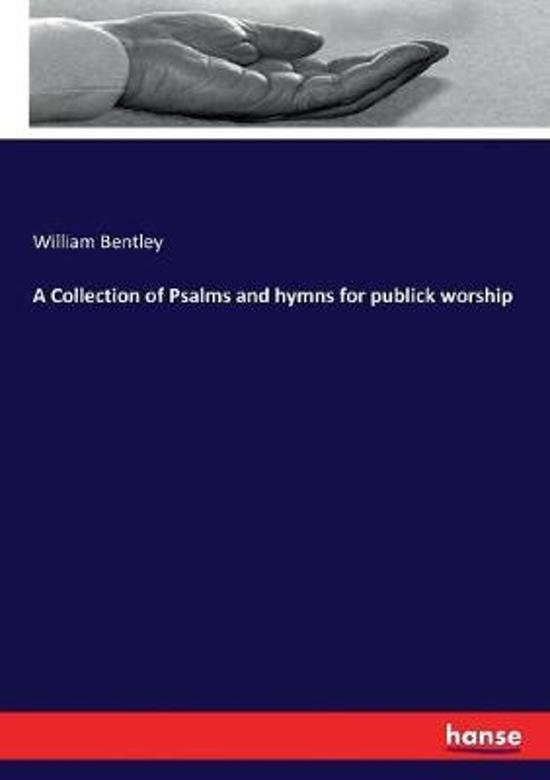 A Collection of Psalms and Hymns for Publick Worship