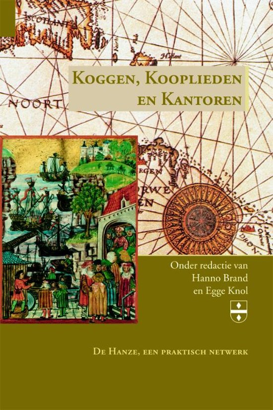 Groninger Hanze Studies 4 Koggen Kooplieden en Kantoren
