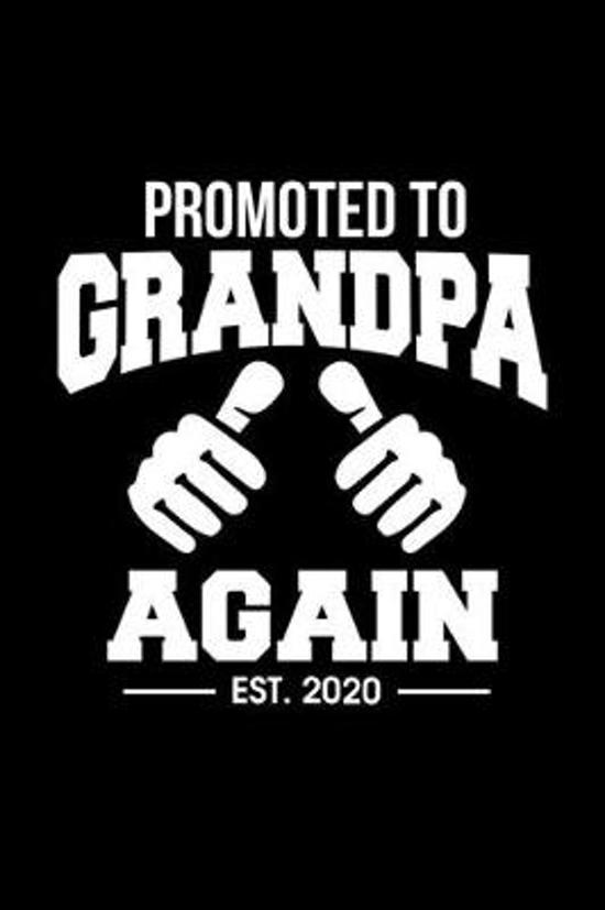 Promoted To Grandpa Again Est. 2020: Funny Promoted To Grandpa Again 2020 Grandfather/Grandad Blank Composition Notebook for Journaling & Writing (120
