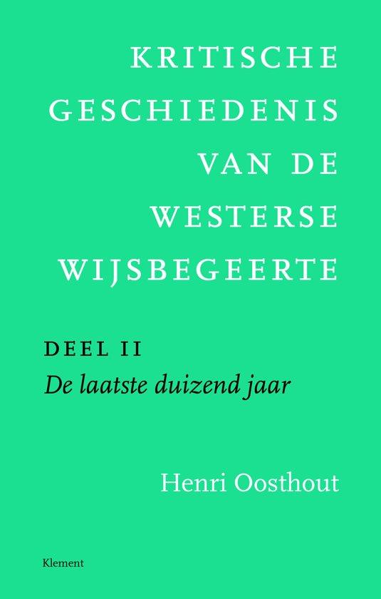 Kritische geschiedenis van de westerse wijsbegeerte 2 De laatste duizend jaar