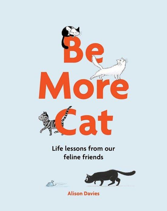 Bol Be More Cat Ebook Alison Davies 9781787131934 Boeken