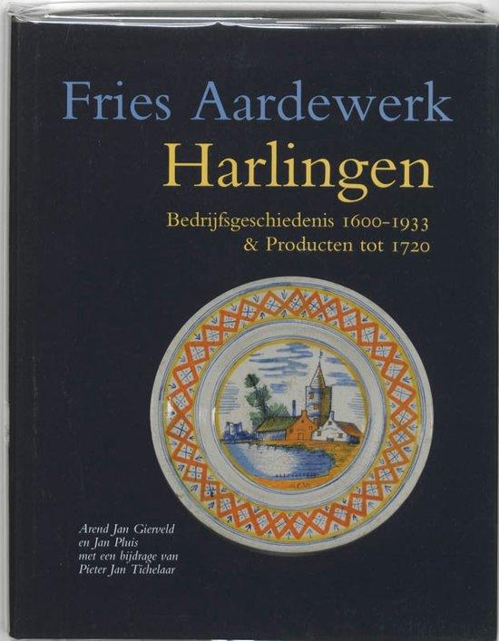 Cover van het boek 'Harlingen / Bedrijfsgeschiedenis 1610-1933 & producten tot 1720 / druk 1' van J. Pluis en A.J. Gierveld