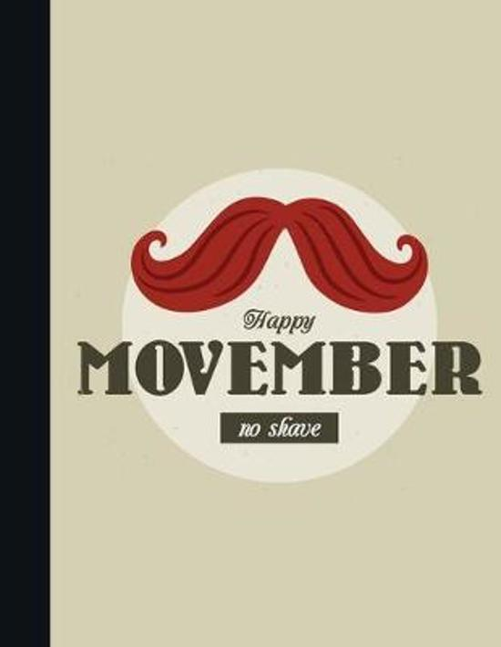 Happy Movember No Shave: Graph Paper Movember Notebook - Albescent White Soft Cover - Large (8.5 x 11 inches) Letter Size - 100 Pages - Blank Q