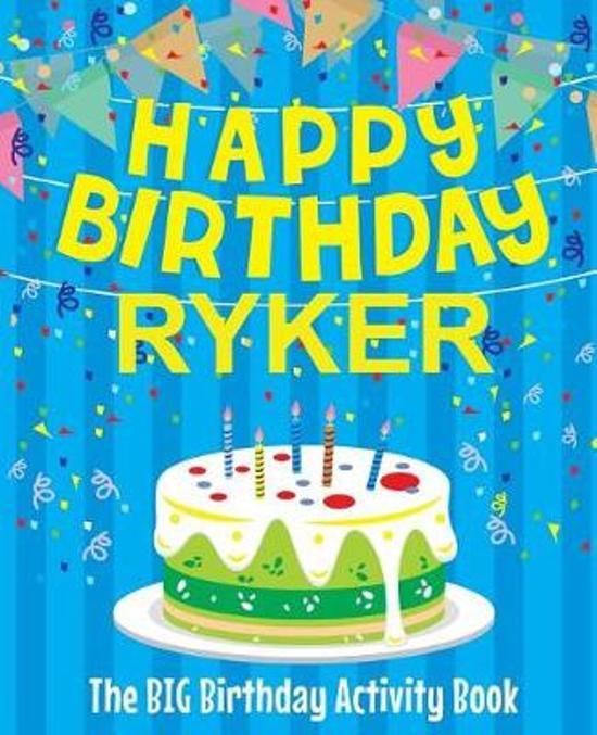Happy Birthday Ryker - The Big Birthday Activity Book
