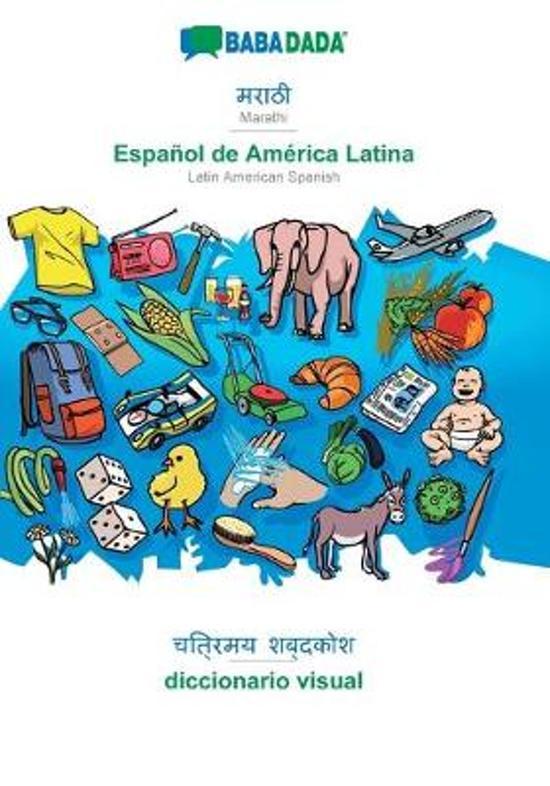 Babadada, Marathi (In Devanagari Script) - Espanol De America Latina, Visual Dictionary (In Devanagari Script) - Diccionario Visual