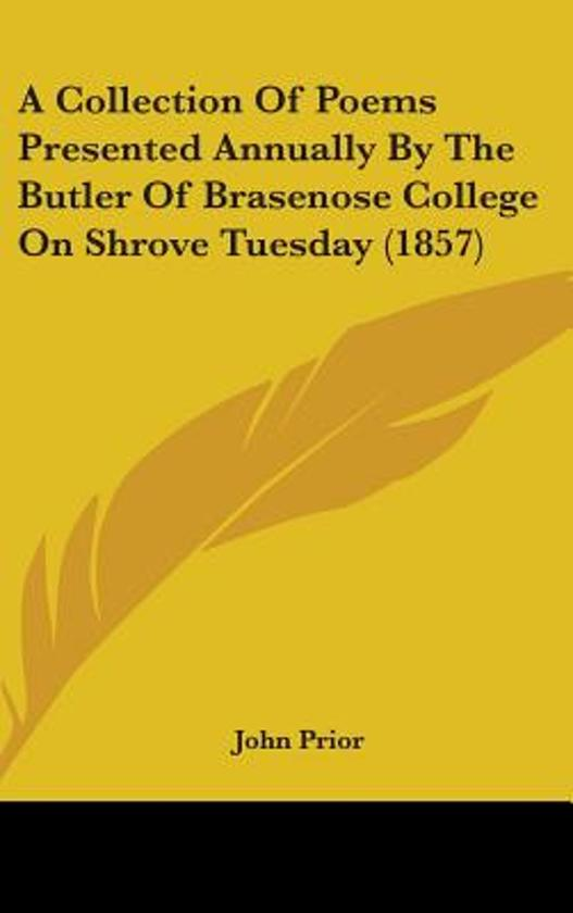 A Collection of Poems Presented Annually by the Butler of Brasenose College on Shrove Tuesday (1857)