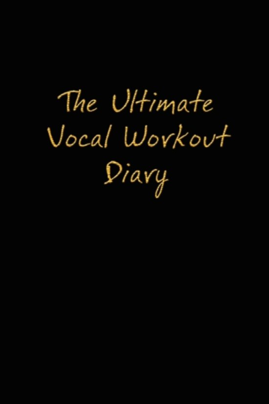 The Ultimate Vocal Workout Diary