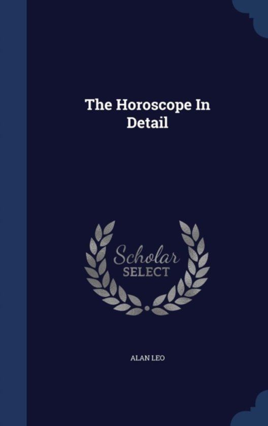 The Horoscope in Detail