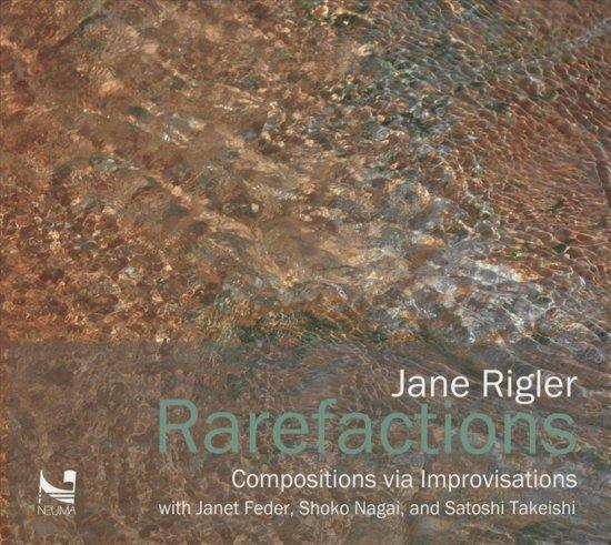 Jane Rigler: Rarefactions