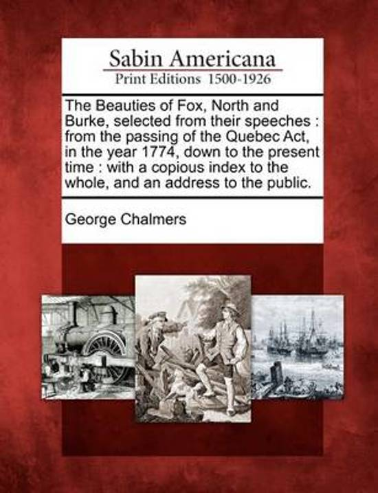 The Beauties of Fox, North and Burke, Selected from Their Speeches