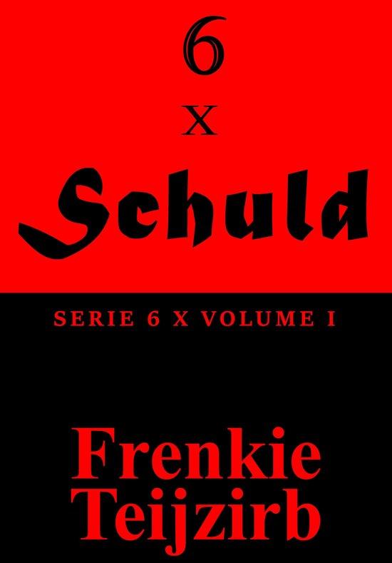 6 x - 6 x Schuld: Serie 6 x : Volume I