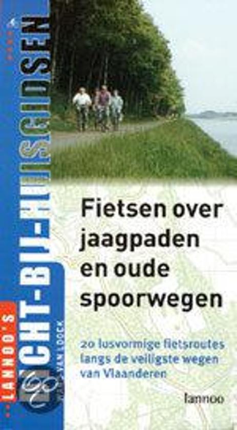 Boek cover Fietsen Over Jaagpaden En Oude Spoorwegen van Ward Van Loock (Onbekend)